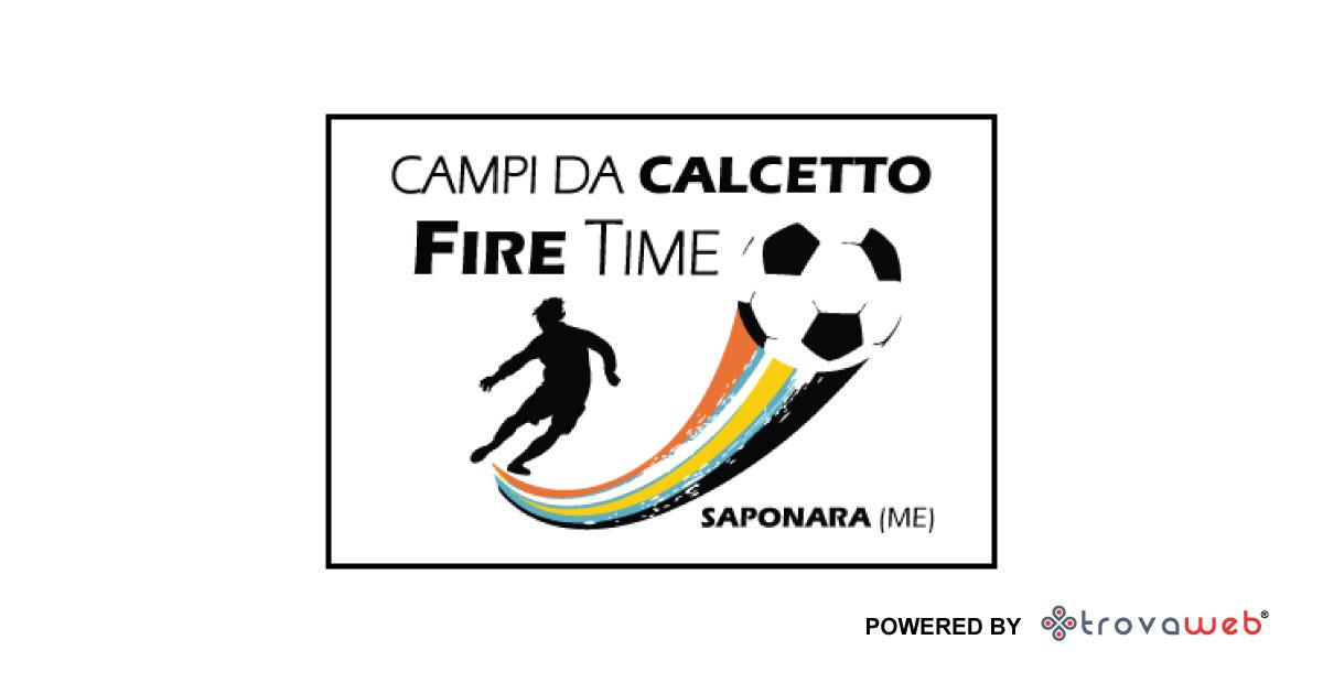 Fire Time - Campi da Calcetto - Saponara